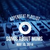 Aspenbeat Radio Songs About Moms