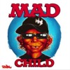 Mad Child Dick Head