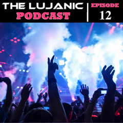 The LuJanic Podcast 012