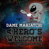 Dame Mariatchi - A Hero s Welcome ( Prod . Euskalgrooves )