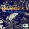Vogue Workout Pt. 3 (24 More Minutes)