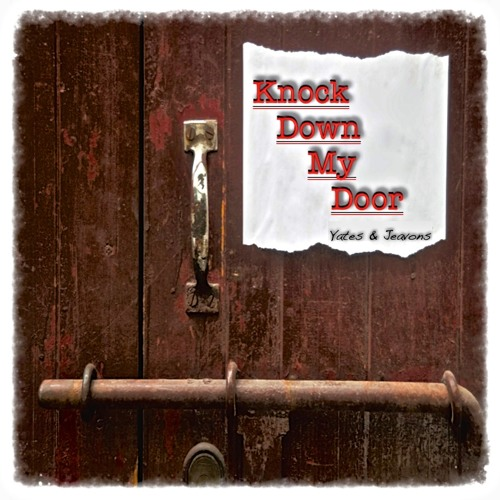 Knock Down My Door (Original) by Yates & Jeavons