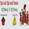 Lila Bali Lila Bali (DJ Maruf & Parag Remake)