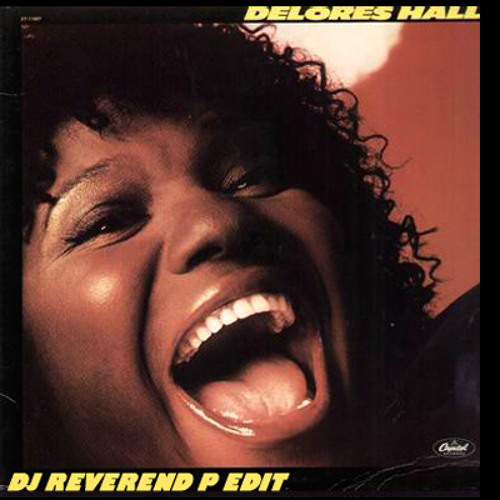Delores Hall - I was born To Be Free - DJ Reverend P Edit