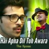 Hai Apna Dil tu Awara