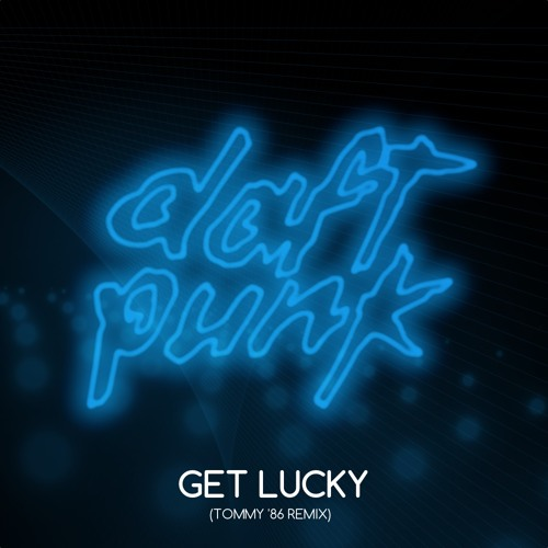Daft Punk - Get Lucky (Tommy '86 Remix)