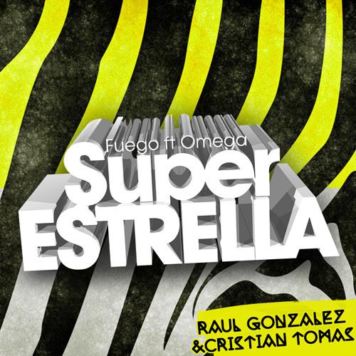 Super Estrella (Raúl González & Cristian Tomas Remix)