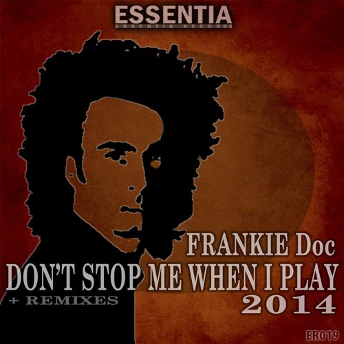 """FRANKIE Doc """"DON' T STOP ME WHEN I PLAY"""" new version"""