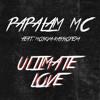 Papalam MC - Ultimate Love (feat. Moskva-Kassiopeya)