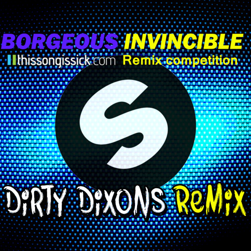 Borgeous - Invincible (Dirty Dixons Remix)