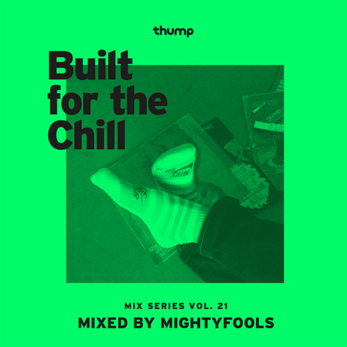 Built For The Chill Vol. 21 - Mightyfools