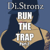 Di.Stronz - Run the Trap [Part 2.]
