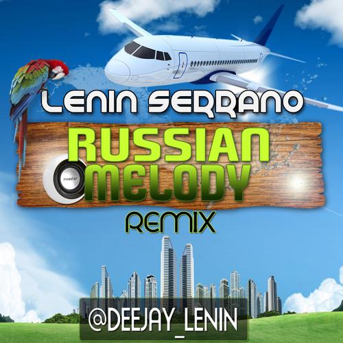 Russian Melody (Lenin Serrano Remix)FREE DOWNLOAD