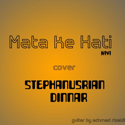 Mata Ke Hati (@sayHiVi) Cover @StephanusRian & @DinnarMsBerry guitar by @achmad_rizaldi