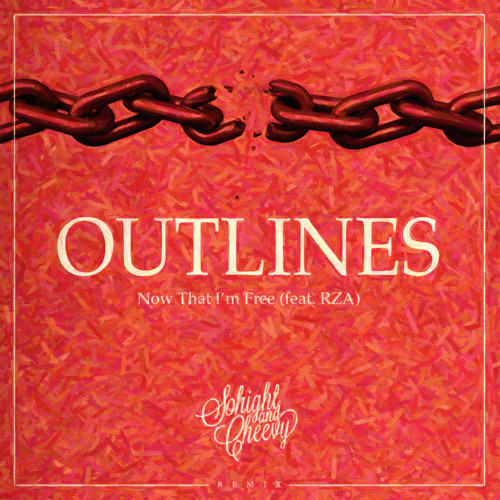 Outlines feat. RZA - Now That I'm Free (Sohight & Cheevy remix)