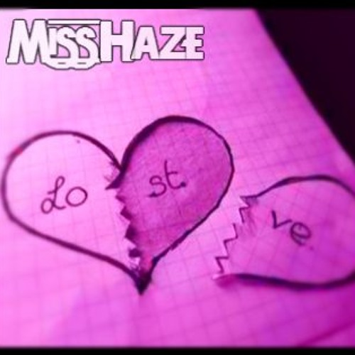 Miss Haze - Lost Love (FREE DOWNLOAD CLICK BUY)