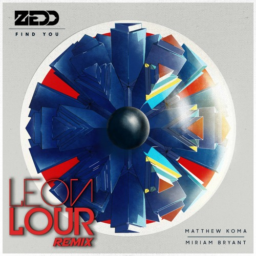 Find You (Leon Lour Remix)-Zedd [FREE D/L]