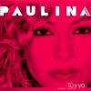 Tú Y Yo (Radio Remix) - Paulina Rubio