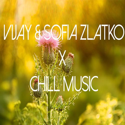 Vijay & Sofia Zlatko x Chill Music