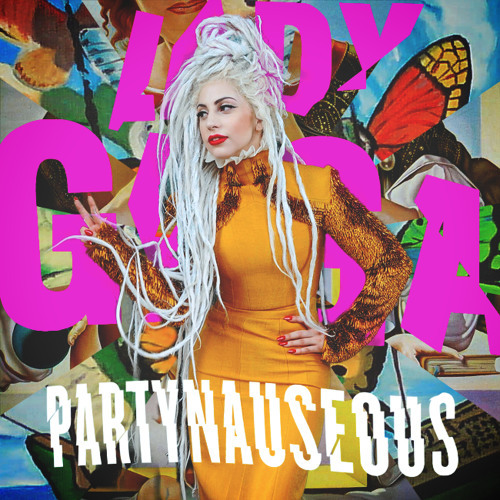 Lady Gaga - PARTYNAUSEOUS (HQ Remastered)