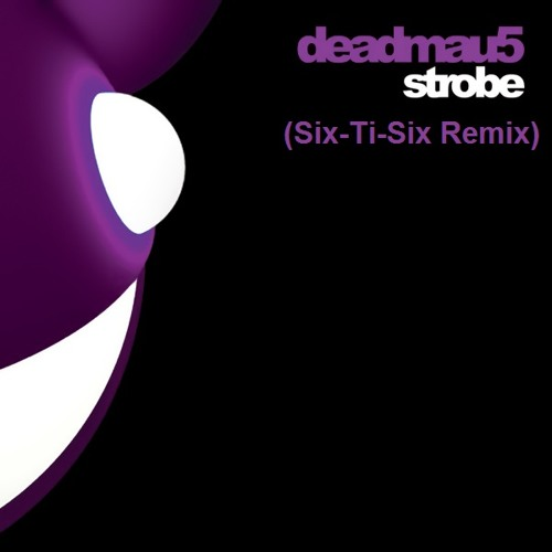 deadmau5 - Strobe (Six-Ti-Six Remix)