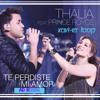 Thalia Ft Prince Royce - Te Perdiste Mi Amor(xavi-er loop PERSONAL Ad REMIX) Portada del disco