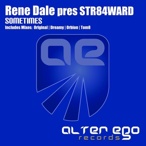 Rene Dale pres. STR84WARD - Sometimes (Original Vocal Mix) Released on Alter Ego Records!