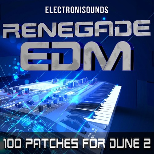 DUNE 2 VSTi - Renegade EDM Soundbank from Electronisounds - DEMO