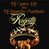 Dj Carlos Up ft. Dj Leandro Marques - Royalty