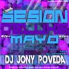 Sesion Deluxe Mayo 2014 (Dj Jony Poveda) @djjonypoveda