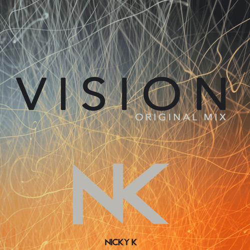 NICKY K - VISION (ORIGINAL MIX)