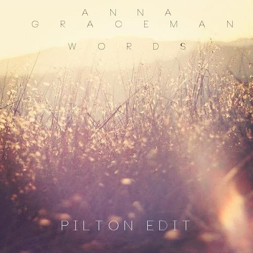 Anna Graceman - Words (Pilton Edit)