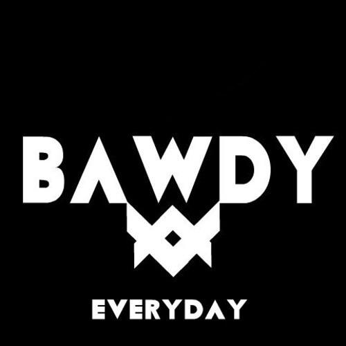 Everyday by Bawdy