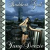 (New Hit Single)- Baddest Girl By YungDeezie