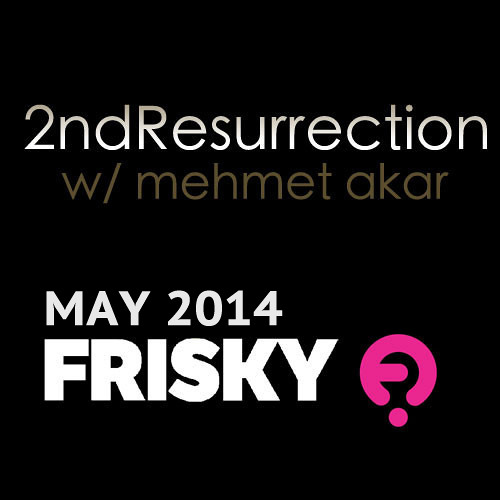2ndResurrection May 2014 Mehmet Akar