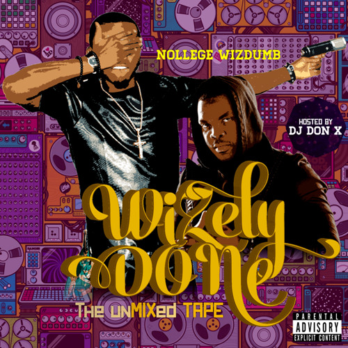 WIZely DONe - The unMIXed TAPE - Hosted by DJ Don X