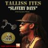 Talliss Ites - Slavery Days [Mountain Peak 2014] #FREE DOWNLOAD