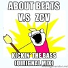 About Beats v.s ZCV - Kickin' The Bass (Original Mix)