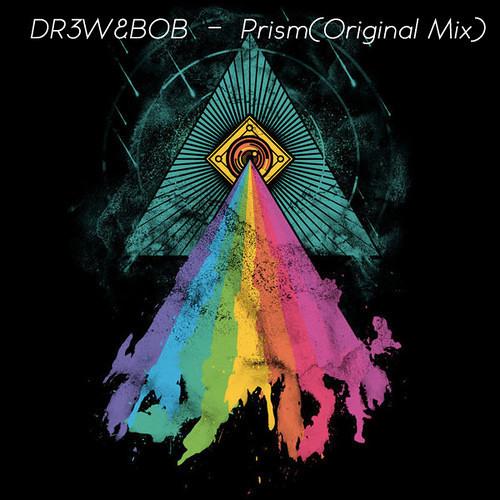 DR3W&BOB - Prism