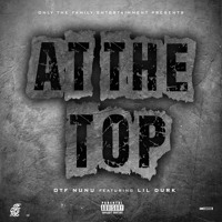 Cover mp3 OTF Nunu ft Lil Durk-At The Top