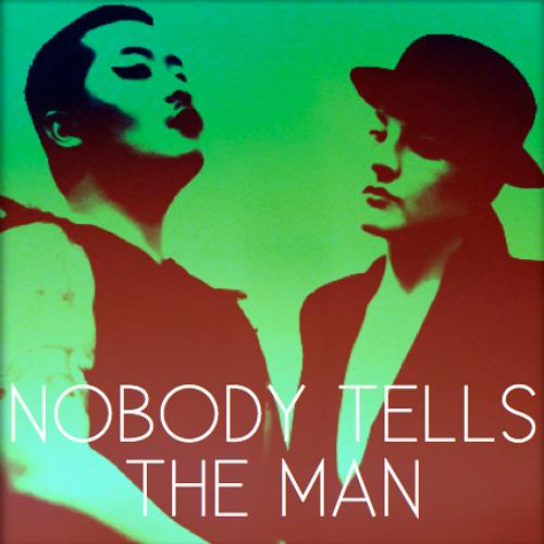 04 NOBODY TELLS THE MAN