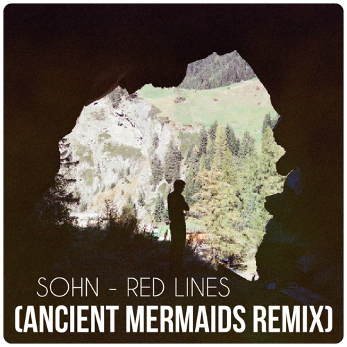 SOHN - Red Lines (Ancient Mermaids Remix)
