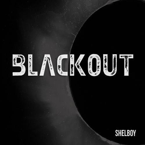 Shelboy - Blackout