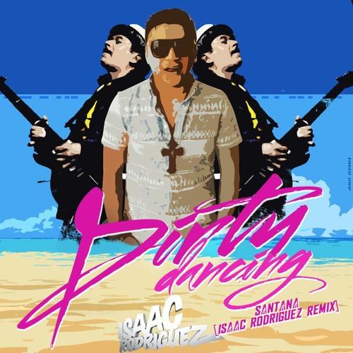 Carlos Santana- Dirty Dancing( Isaac Rodriguez Remix 2014 DEMO  )