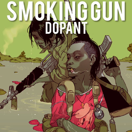 Smoking Gun - Produced By Dopant (New 2014)