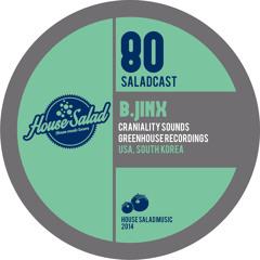 House Saladcast 080 - B.Jinx