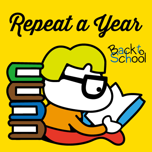 BACK TO SCHOOL - Repeat a Year