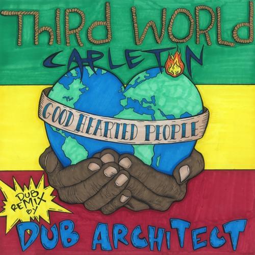 Third World & Capleton - Good Hearted People [Dub Remix by Dub Architect]