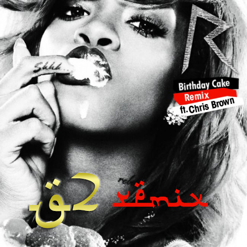 Incredible Rihanna Birthday Cake Ft Chris Brown G2 Remix Free Download Funny Birthday Cards Online Overcheapnameinfo