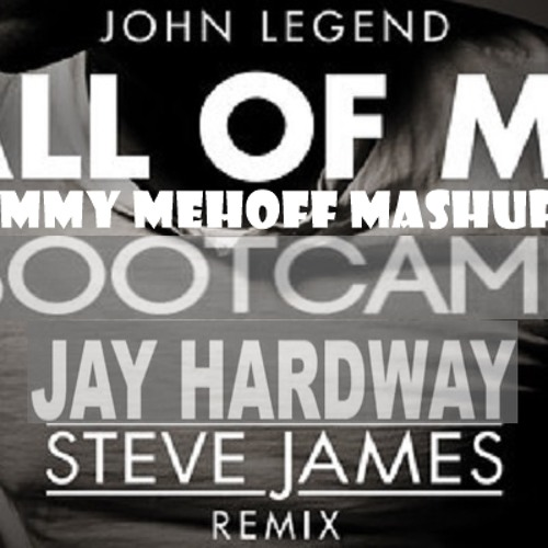 All Of My Bootcamp (Jimmy Mehoff Mashup)